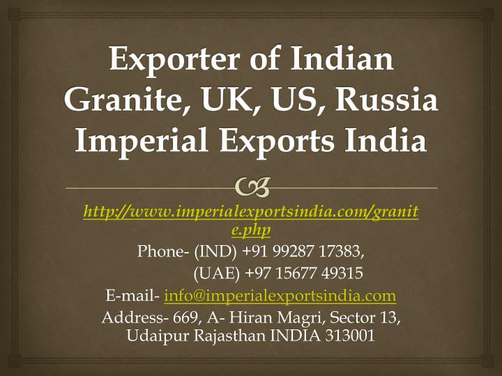 exporter of indian granite uk us russia imperial exports india n.