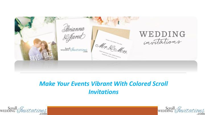 make your events vibrant with colored scroll n.