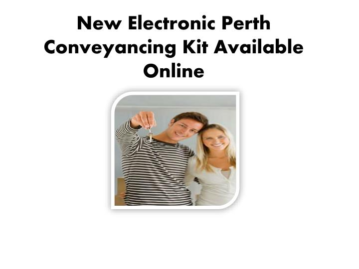 Ppt new electronic perth conveyancing kit available online new electronic perth conveyancing kit available online solutioingenieria Image collections
