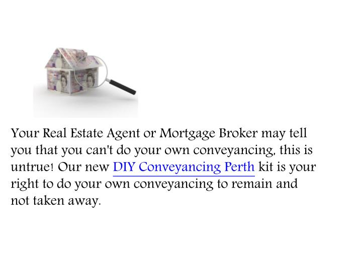 Ppt new electronic perth conveyancing kit available online your real estate agent or mortgage broker may tell you that you cant do your own conveyancing solutioingenieria Images