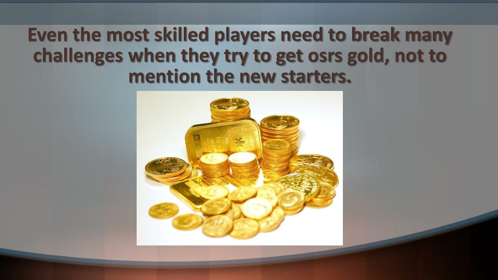 PPT - OSRS Gold PowerPoint Presentation - ID:7825705