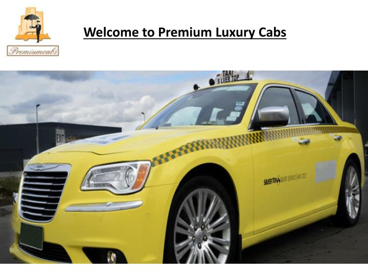 welcome to premium luxury cabs n.