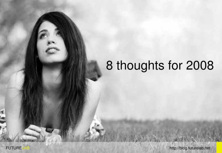 8 thoughts for 2008 n.