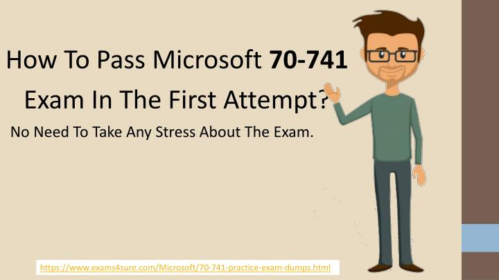 how to pass microsoft 70 741 exam in the first n.