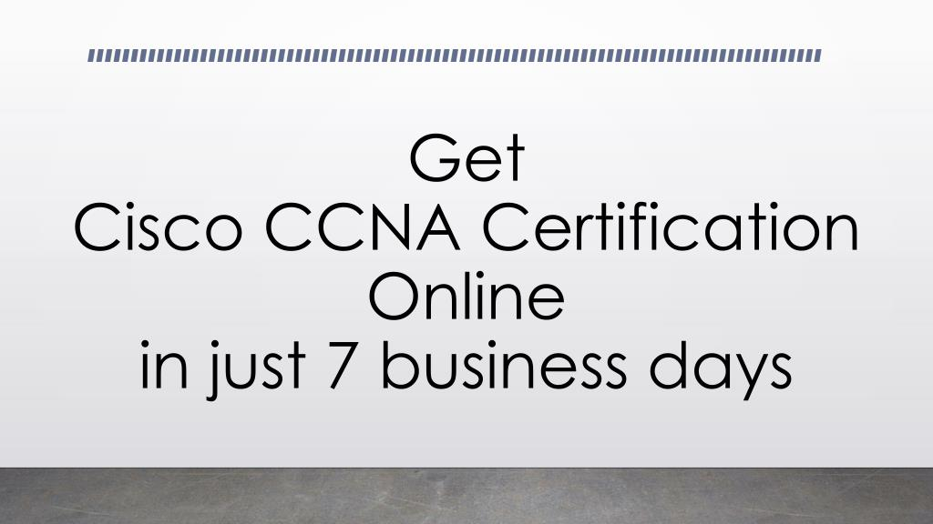 Ppt Get Cisco Ccna Certification Without Training In Just 7