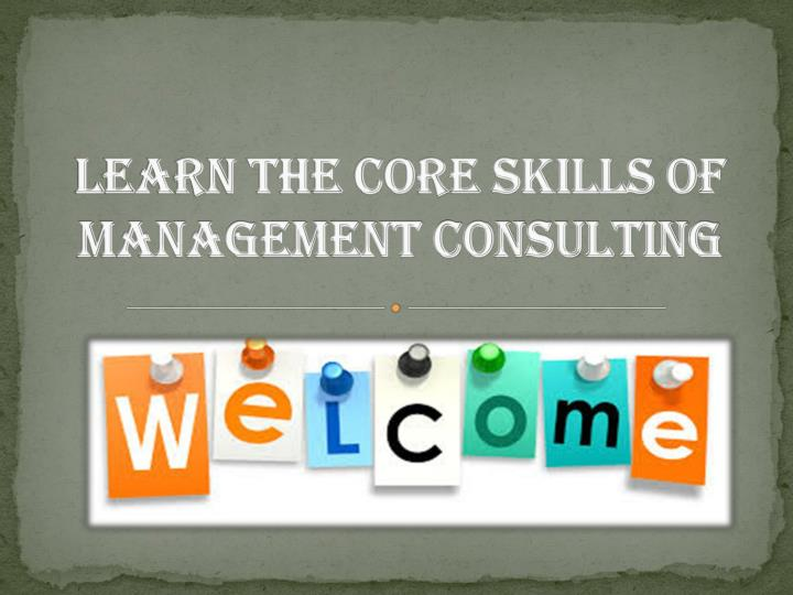 PPT - Learn Management Consulting Skills by Expert Toolkit