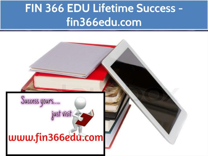 fin 366 edu lifetime success fin366edu com n.