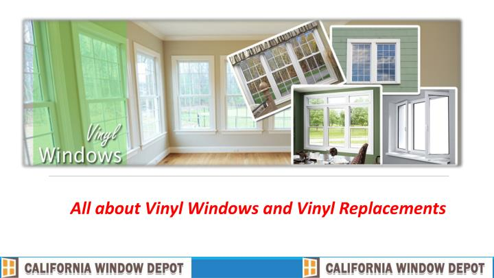 all about vinyl windows and vinyl replacements n.
