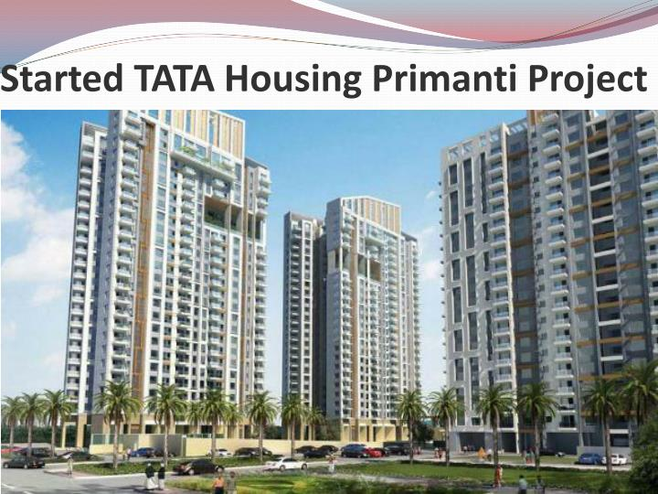 started tata housing primanti project n.