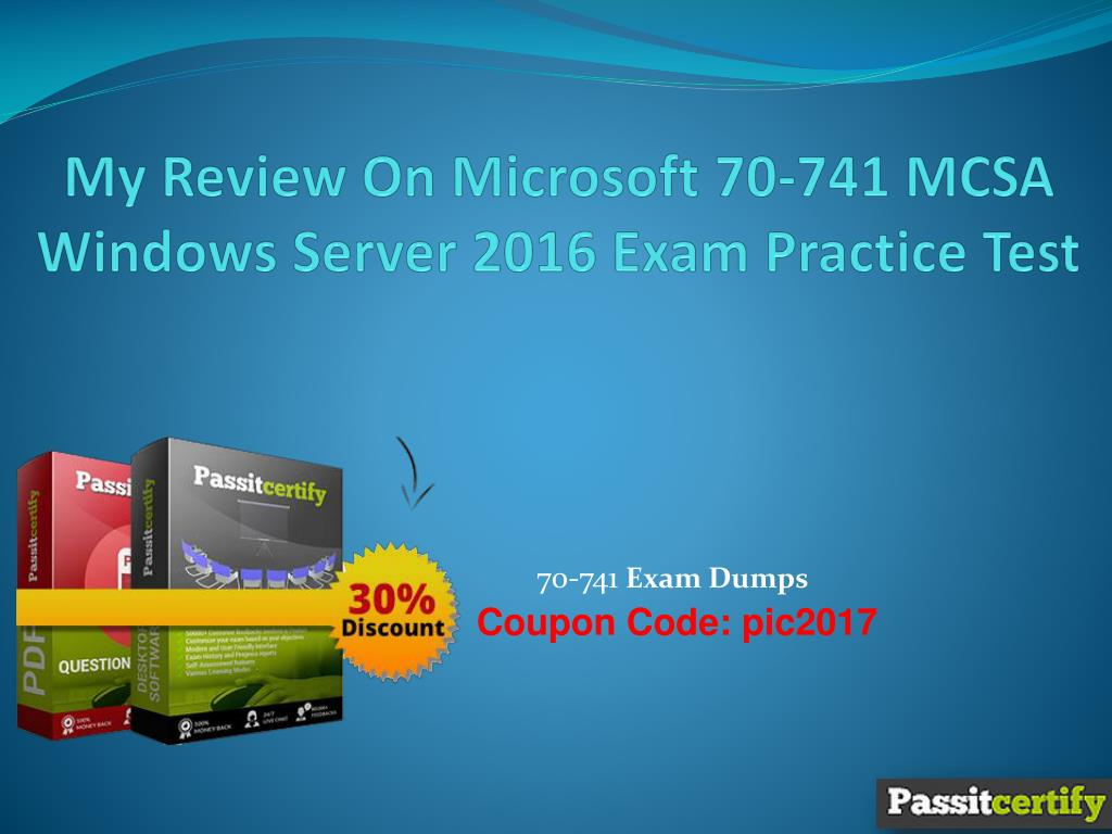 Ppt My Review On Microsoft 70 741 Mcsa Windows Server 2016 Exam