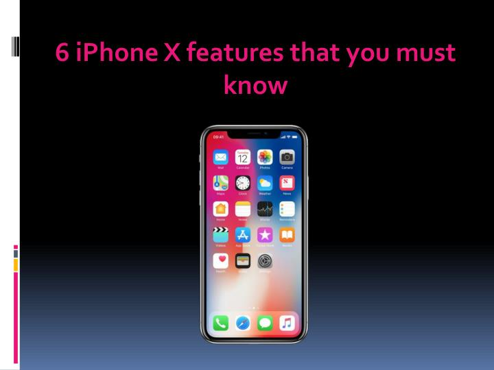 6 iphone x features that you must know n.