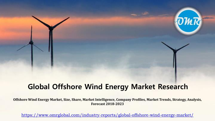 PPT - Global Offshore Wind Energy Market PowerPoint Presentation