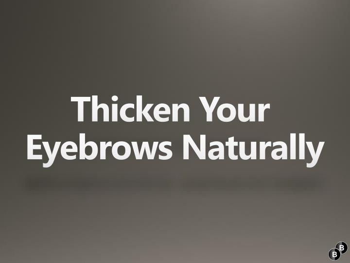 thicken your eyebrows naturally n.