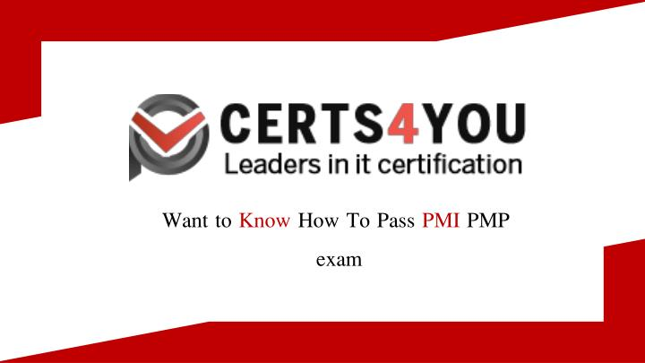 want to know how to pass pmi pmp exam n.