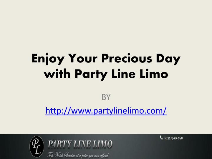 enjoy your precious day with party line limo n.