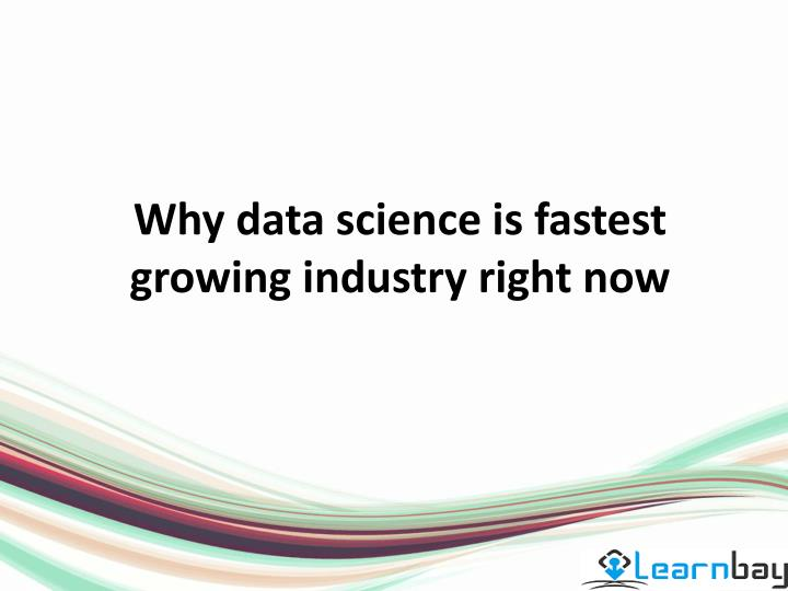 why data science is fastest growing industry n.
