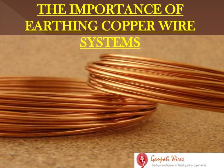 the importance of earthing copper wire systems n.