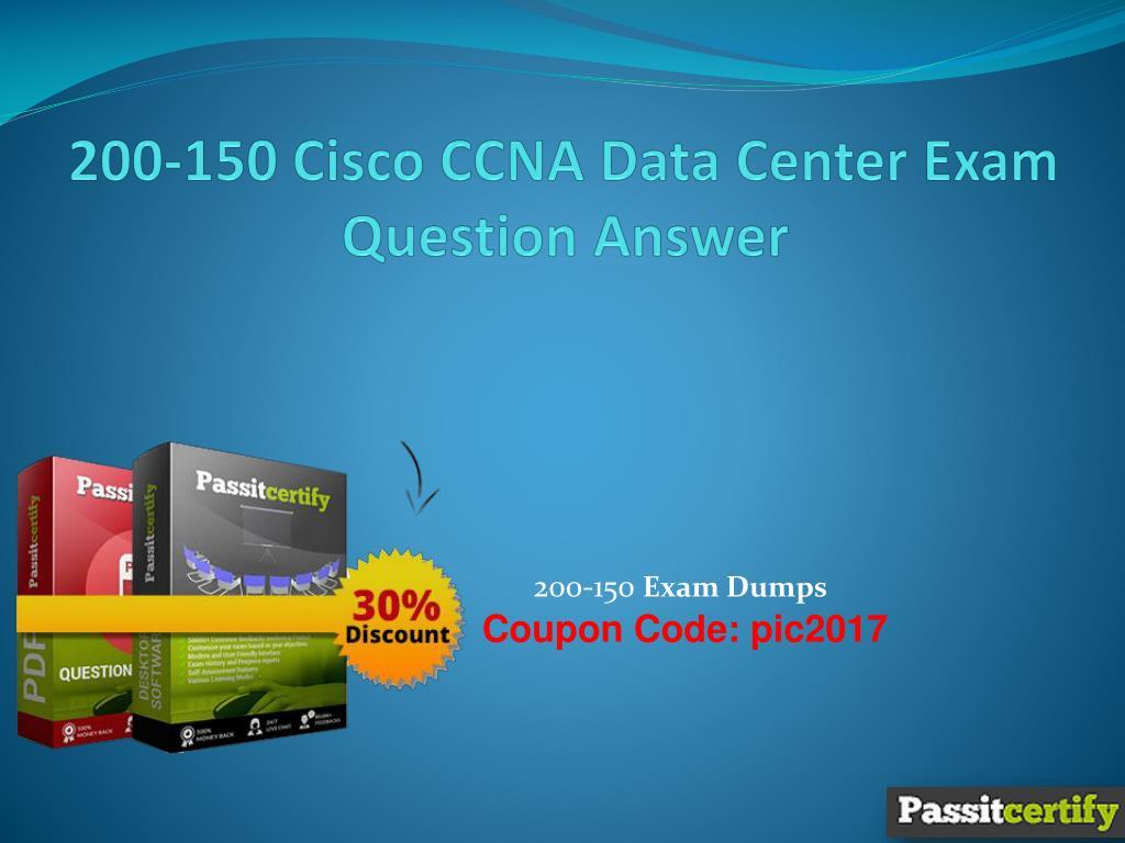 Ppt 200 150 Cisco Ccna Data Center Exam Question Answer Powerpoint