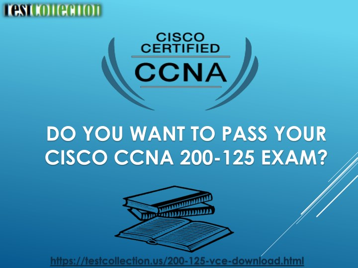 do you want to pass your cisco ccna 200 125 exam n.