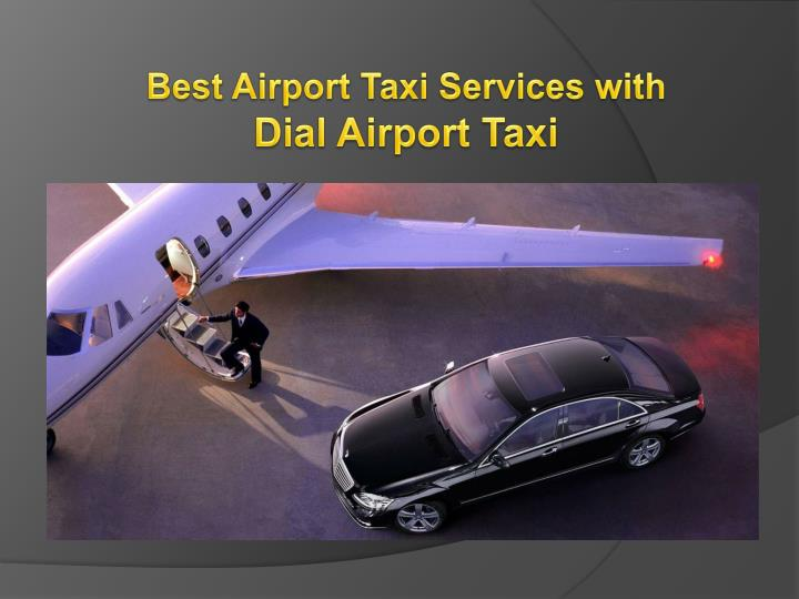 best airport taxi services with dial airport taxi n.