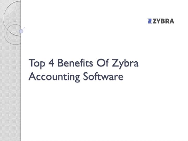 top 4 benefits of zybra accounting software n.