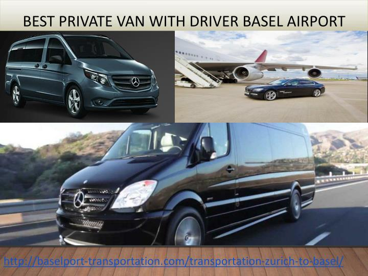 best private van with driver basel airport n.