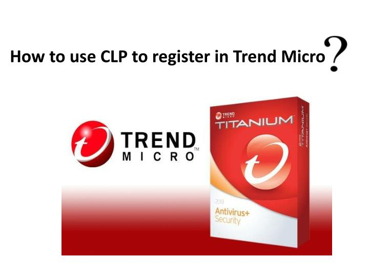 how to use clp to register in trend micro n.
