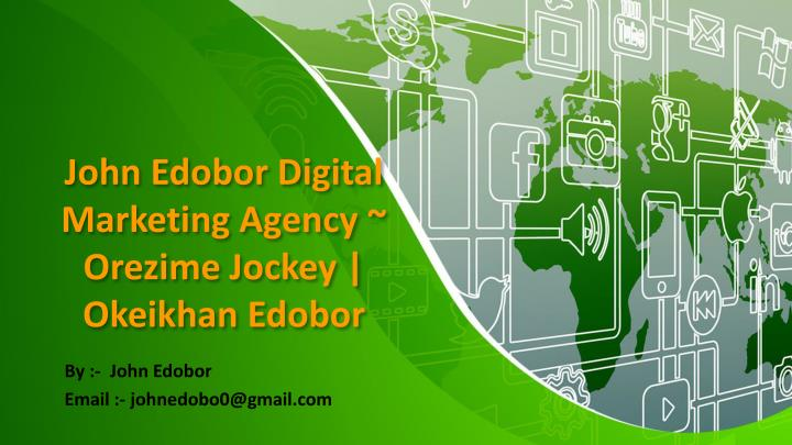 john edobor digital marketing agency orezime jockey okeikhan edobor n.