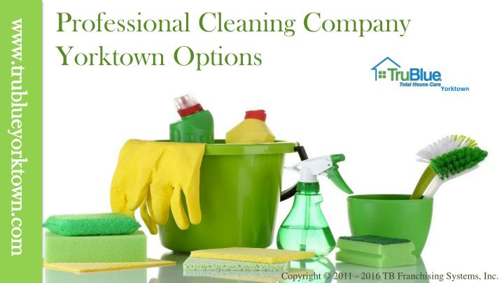 professional cleaning company yorktown options n.
