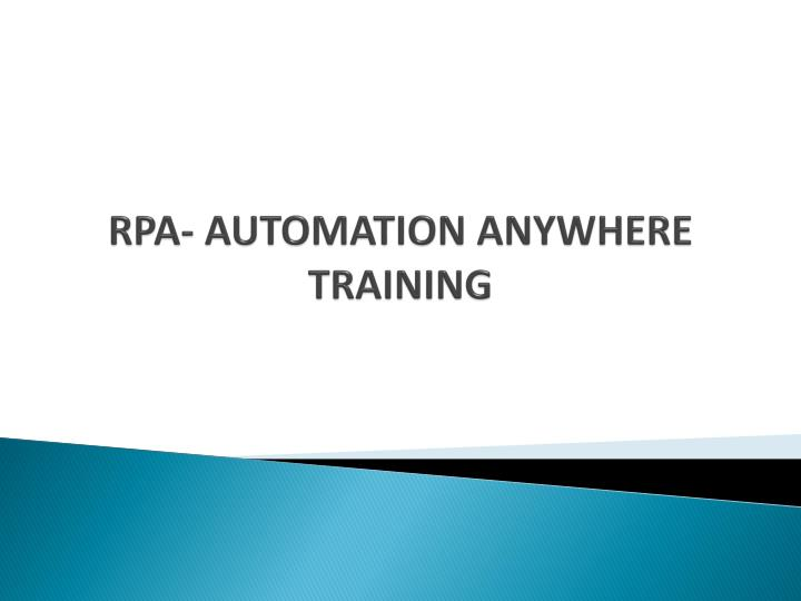 PPT - Rpa automation anywhere training in hyderabad