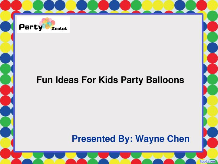 ppt fun ideas for kids party balloons party zealot powerpoint
