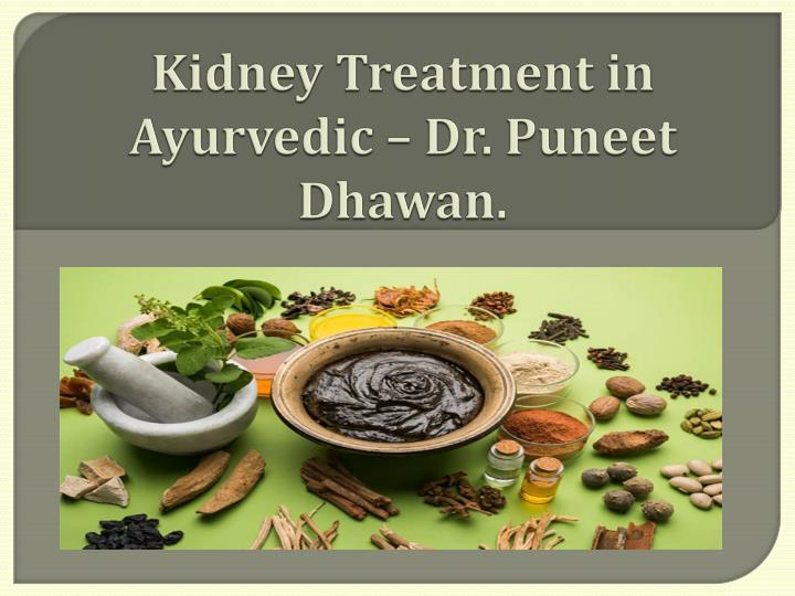 Ppt Kidney Treatment In Ayurveda Powerpoint Presentation Free Download Id 7844686