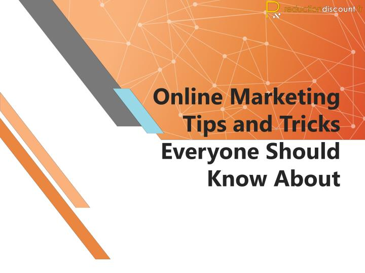 online marketing tips and tricks everyone should know about n.