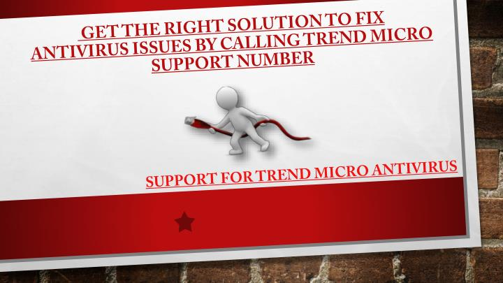 get the right solution to fix antivirus issues by calling trend micro support number n.