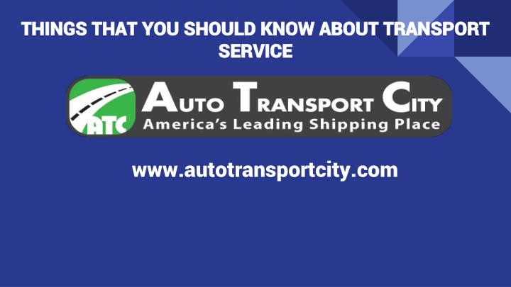 things that you should know about transport service n.