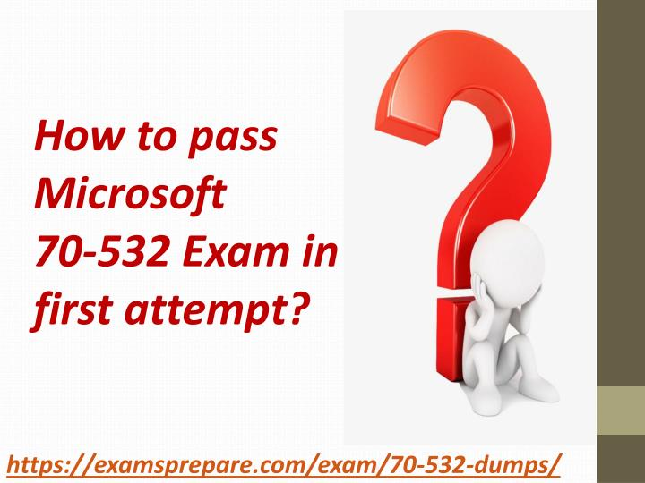Ppt Latest 70 532 Exam Questions Answers Download 100 Authentic