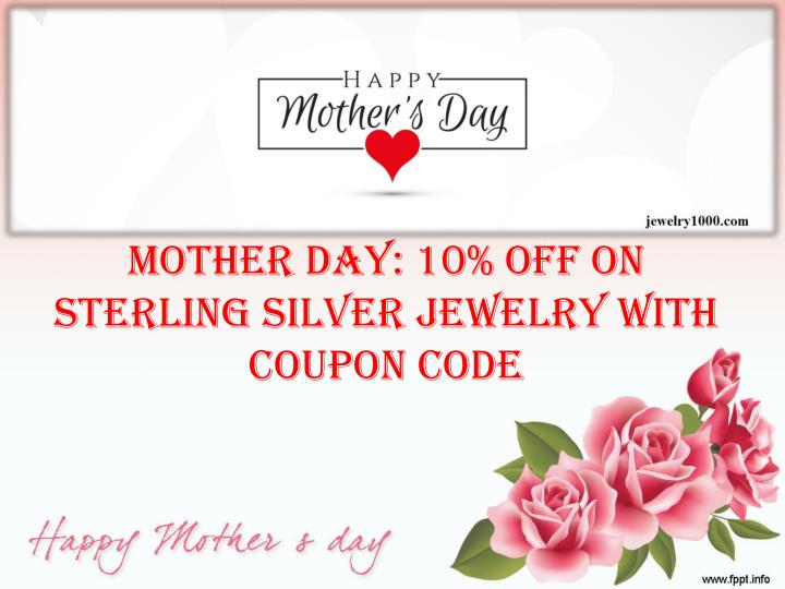 PPT - Mother Day Gifts: 10% Off on Sterling Silver Jewelry