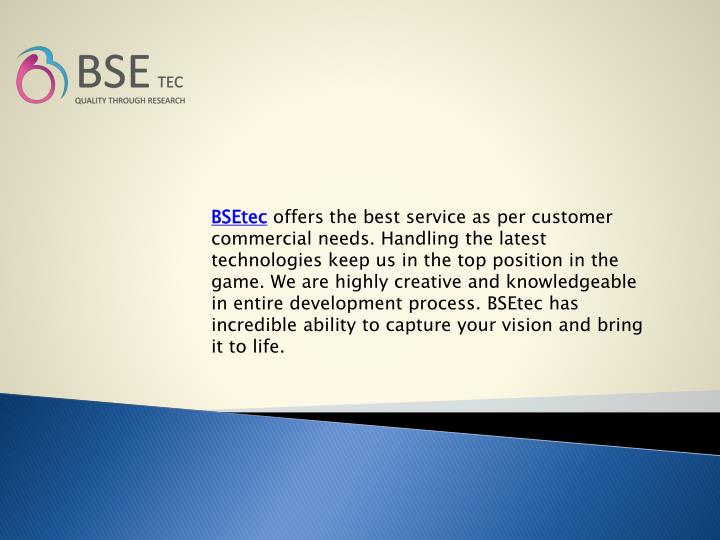 bsetec offers the best service as per customer n.
