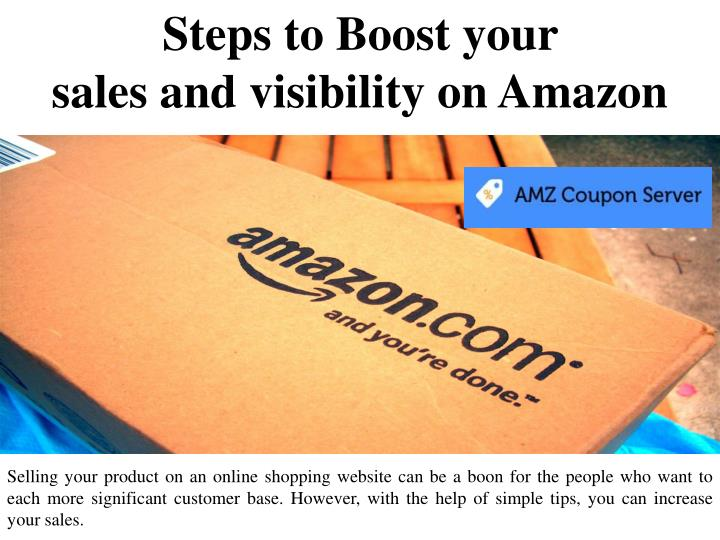 steps to boost your sales and visibility on amazon n.