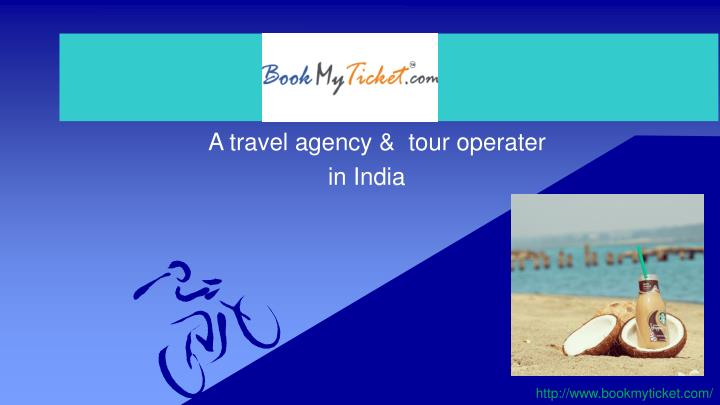 a travel agency tour operater in india n.