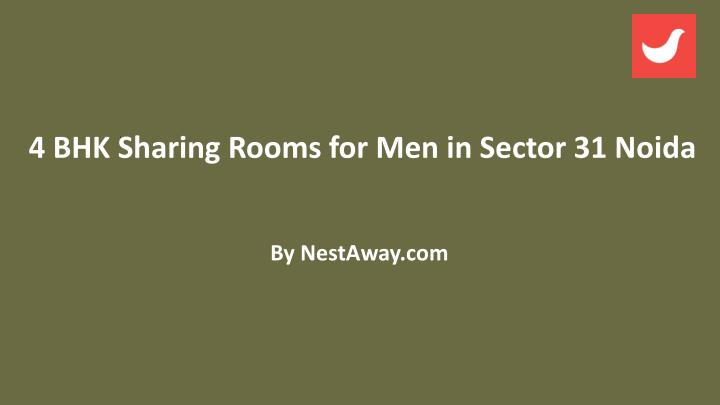 4 bhk sharing rooms for men in sector 31 noida n.