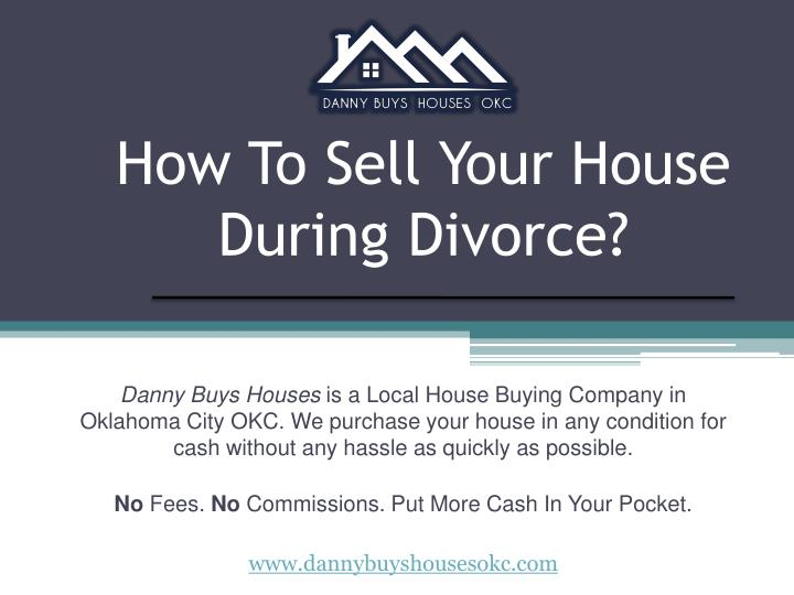 how to sell your house during divorce n.