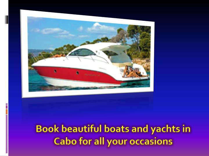 book beautiful boats and yachts in cabo n.