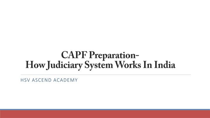 capf preparation how judiciary system works in india n.
