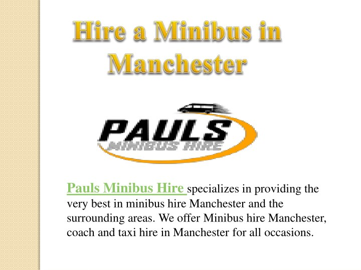 pauls minibus hire specializes in providing n.