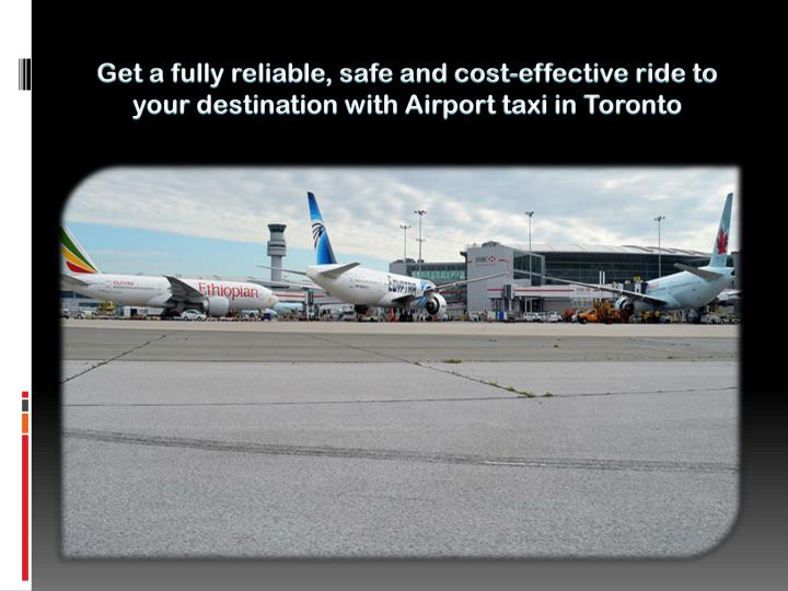 get a fully reliable safe and cost effective ride n.