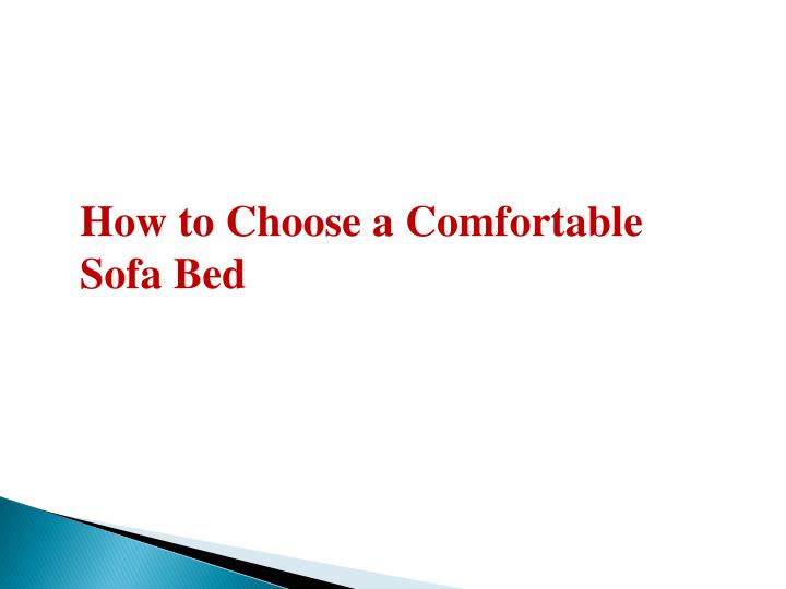 how to choose a comfortable sofa bed n.