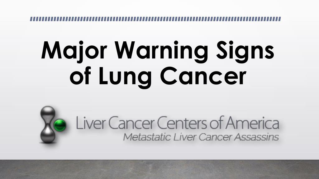 Ppt Major Warning Signs Of Lung Cancer Powerpoint Presentation