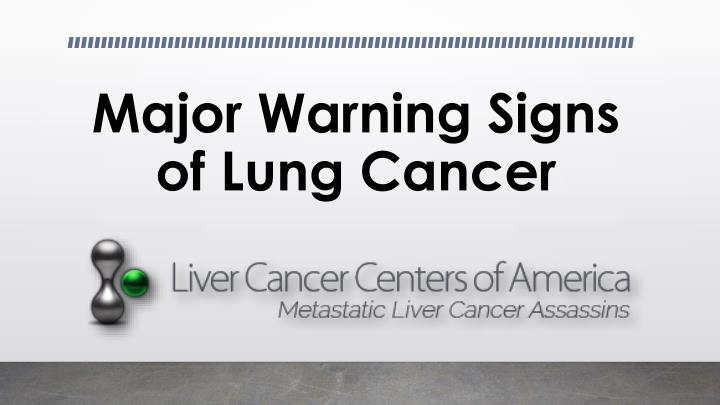 major warning signs of lung cancer n.