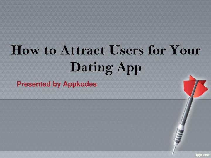 how to attract users for your dating app n.